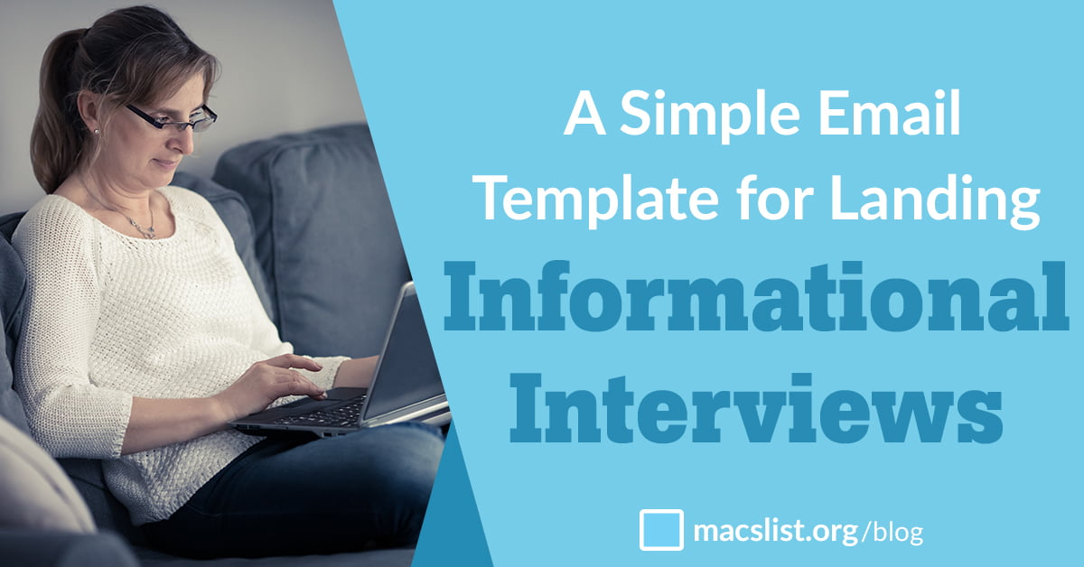 A Simple Email Template for Landing Informational Interviews | Mac's List