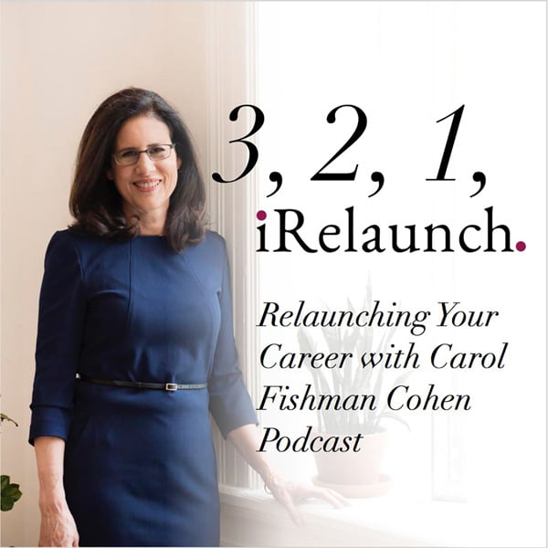 3,2,1, iRelaunch, with Carol Fishman Cohen