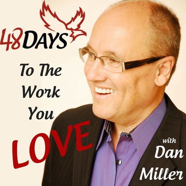 48 Days to the Work You Love, with Dan Miller