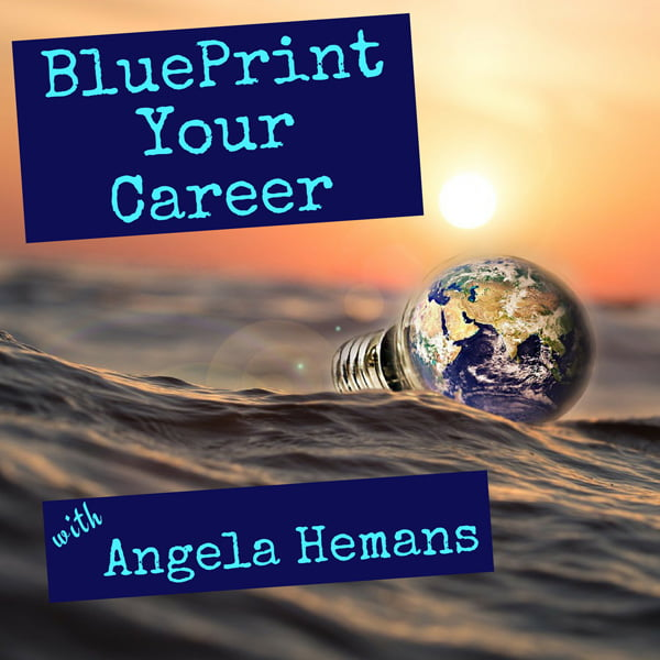 BluePrint Your Career, with Angela Hemans