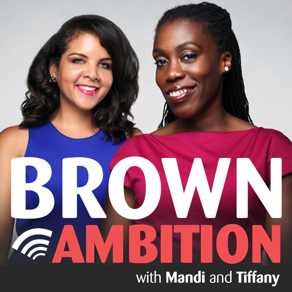 Brown Ambition, with Mandi Woodruff & Tiffany Aliche