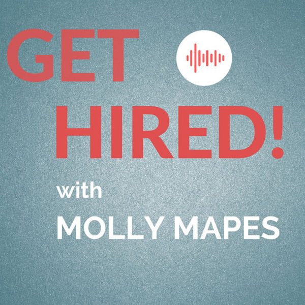Get Hired with Molly Mapes