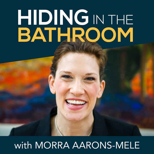 Hiding in the Bathroom, with Morra Aarons-Mele