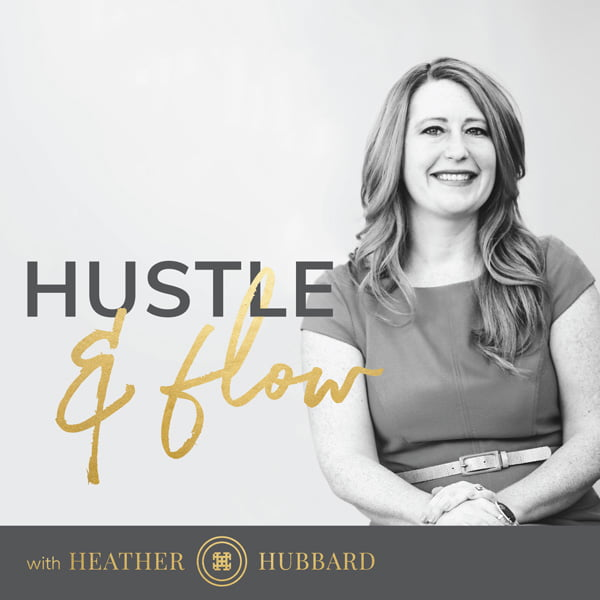 Hustle & Flow, with Heather Hubbard