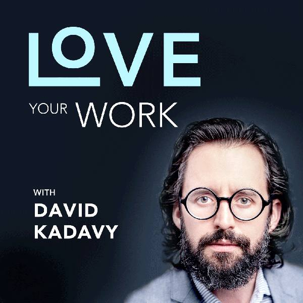 Love Your Work, with David Kadavy