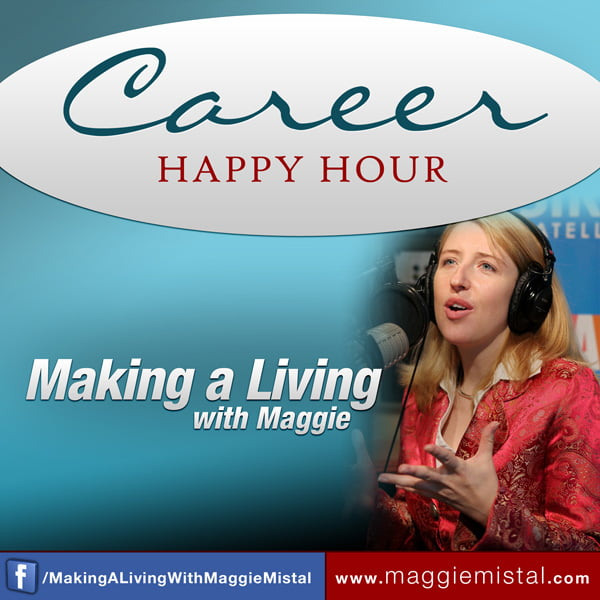 Making a Living Podcast, with Maggie Mistal