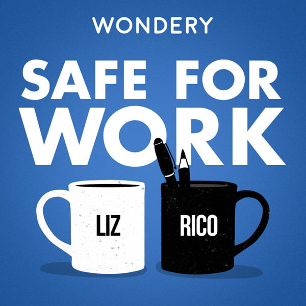 Safe for Work, with Liz Dolan & Rico Gagliano