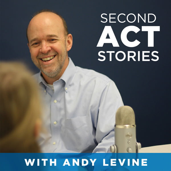 Second Act Stories, with Andy Levine