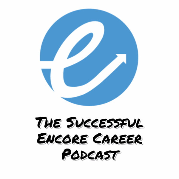 The Successful Encore Career Podcast, with Carol Ventresca & Brett Johnson