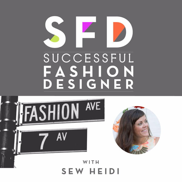 Successful Fashion Designer, with Sew Heidi