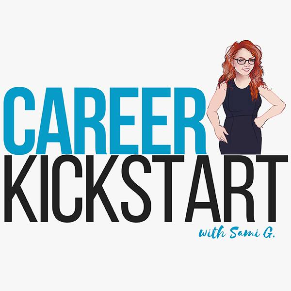 The Career Kickstart Show, with Sami Gardner