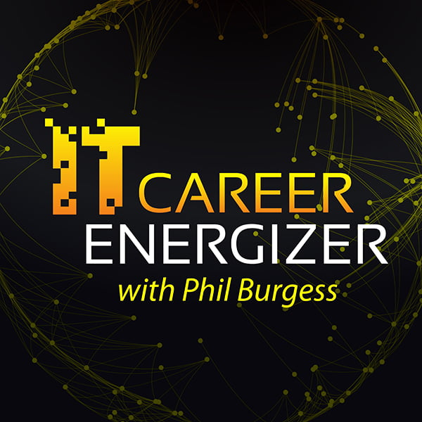 IT Career Energizer, with Phil Burgess